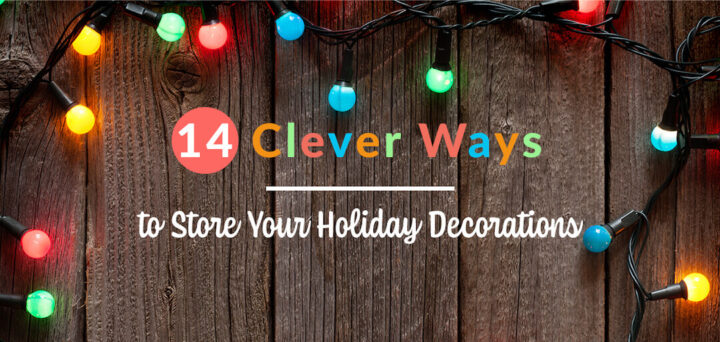 Streamlined Storage: 14 Clever Ways to Store Your Holiday Decorations