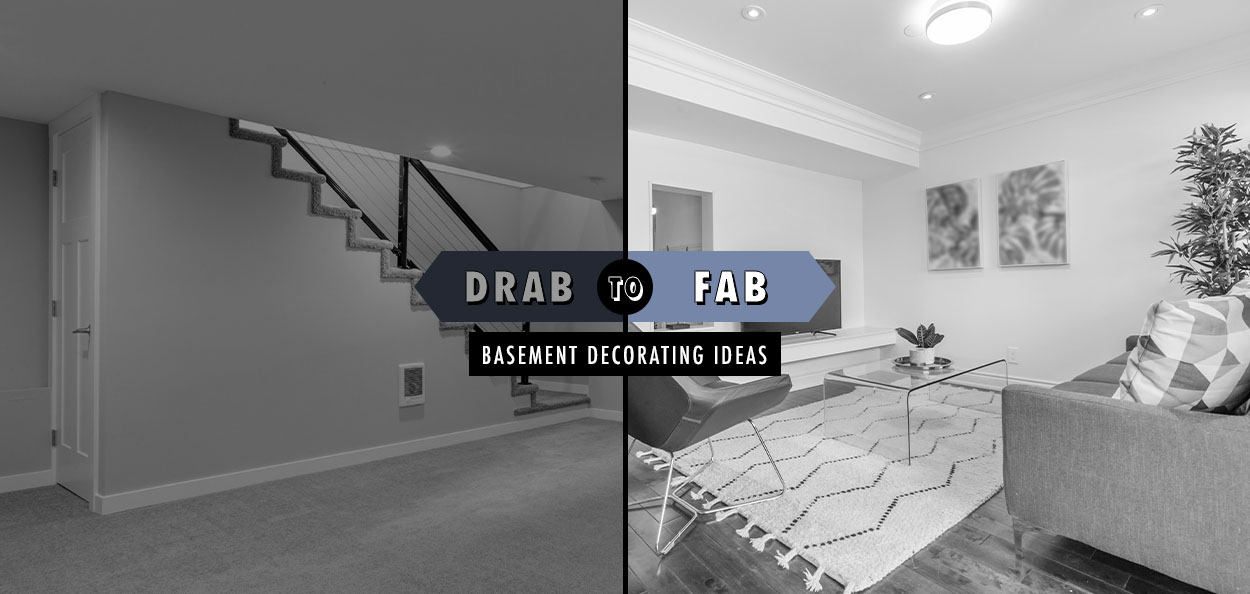 Drab to fab basement ideas