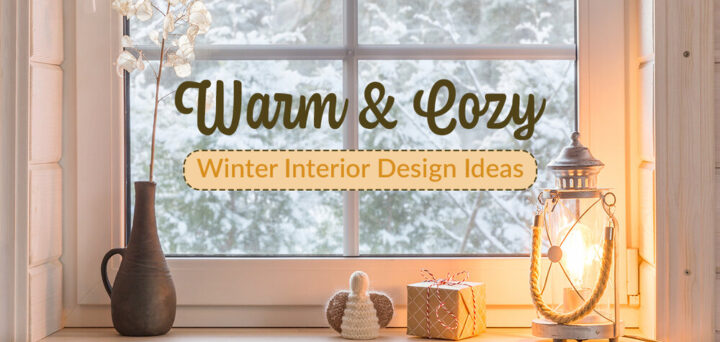 Warm & Cozy Winter Interior Design Ideas