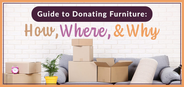Guide to Donating Furniture: Why, Where, & How
