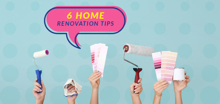 6 Home Renovation Tips