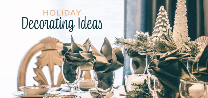 7 Holiday Decorating Ideas for Your Home