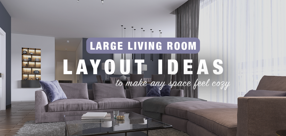 Large Living Room Layout Ideas To Make, Oversized Living Room Furniture