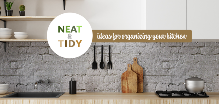 Neat & Tidy Ideas for Organizing Your Kitchen