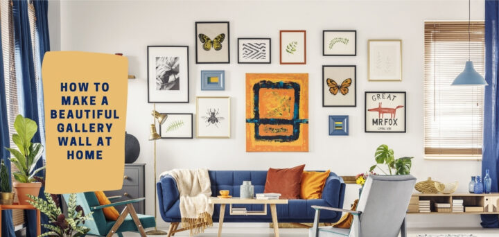 How to Make a Beautiful Gallery Wall at Home