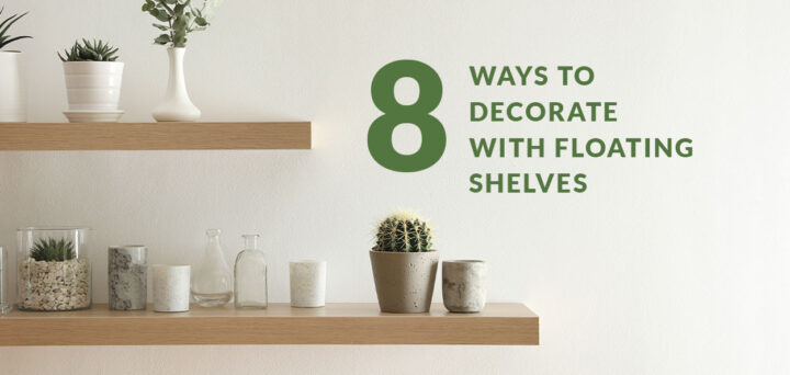 8 Ways to Decorate with Floating Shelves